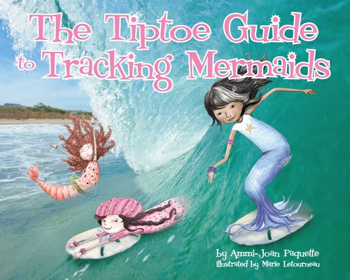 The Tiptoe Guide to Tracking Mermaids Cover