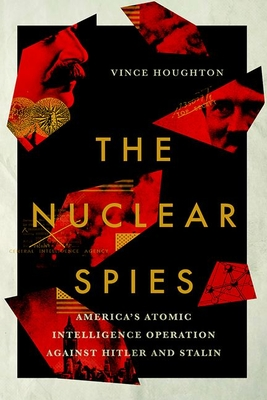 Nuclear Spies: America's Atomic Intelligence Operation Against Hitler and Stalin Cover Image