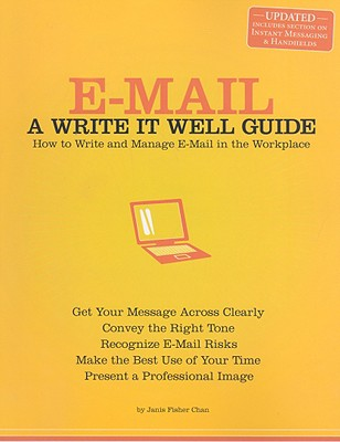 E-mail: A Write It Well Guide: How to Write and Manage E-mail in the Workplace Cover Image