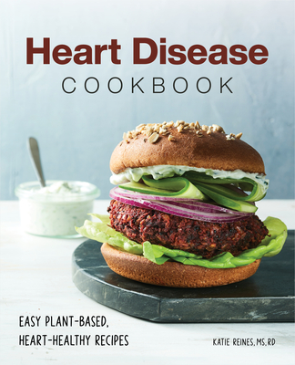 Heart Disease Cookbook: Easy Plant-Based, Heart-Healthy Recipes Cover Image