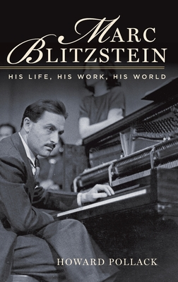 Marc Blitzstein: His Life, His Work, His World Cover Image