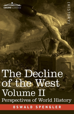 The Decline of the West, Volume II: Perspectives of World-History Cover Image