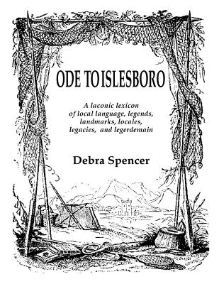 Ode To Islesboro A Laconic Lexicon: Local language, legends, landmarks, locales, legacies, and legerdemain. cover