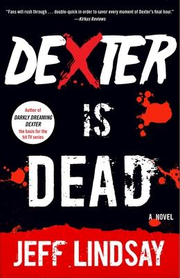 Dexter Is Dead: Dexter Morgan (8) (Dexter Series #8) Cover Image