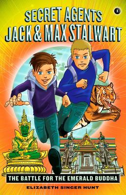 Secret Agents Jack and Max Stalwart: Book 1: The Battle for the Emerald Buddha: Thailand (The Secret Agents Jack and Max Stalwart Series #1) Cover Image
