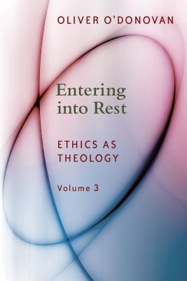 Entering Into Rest, Volume 3: Ethics as Theology Cover Image