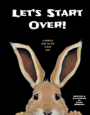 Let's Start Over!: A simple way to fix a bad day Cover Image