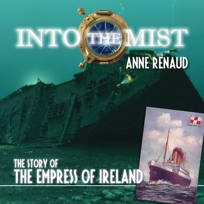 Into the Mist: The Story of the Empress of Ireland Cover Image