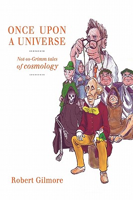 Once Upon a Universe: Not-So-Grimm Tales of Cosmology Cover Image