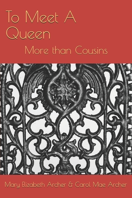 To Meet A Queen: More than Cousins Cover Image