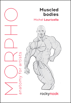 Morpho: Muscled Bodies: Anatomy for Artists Cover Image