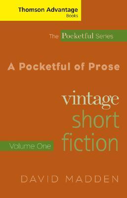 Cengage Advantage Books: A Pocketful of Prose: Vintage Short Fiction, Volume I, Revised Edition Cover Image