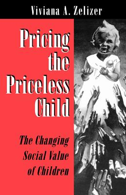 Pricing the Priceless Child: The Changing Social Value of Children Cover Image