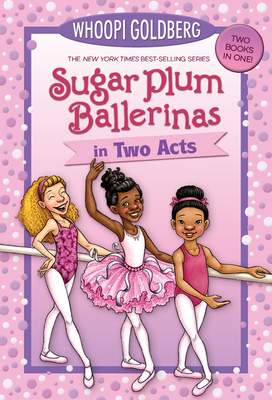 Sugar Plum Ballerinas in Two Acts: Plum Fantastic and Toeshoe Trouble Cover Image