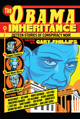 The Obama Inheritance: Fifteen Stories of Conspiracy Noir Cover Image