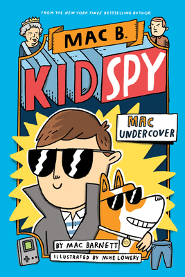 Mac Undercover (Mac B., Kid Spy #1) Cover Image