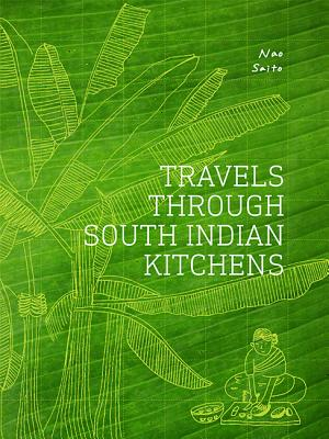 Travels Through South Indian Kitchens Cover Image