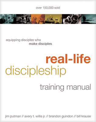 Real-Life Discipleship Training Manual: Equipping Disciples Who Make Disciples Cover Image