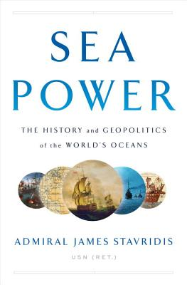 Sea Power: The History and Geopolitics of the World's Oceans Cover Image