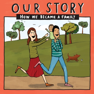 Our Story - How We Became a Family (3): Mum & dad families who used sperm donation & surrogacy - single baby Cover Image
