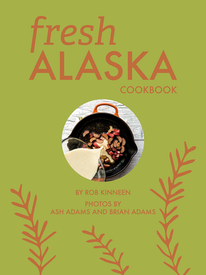 Fresh Alaska Cookbook Cover Image