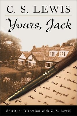 Yours, Jack: Spiritual Direction from C. S. Lewis Cover Image