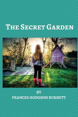 The Secret Garden: A Children's Novel by Frances Hodgson Burnett Cover Image