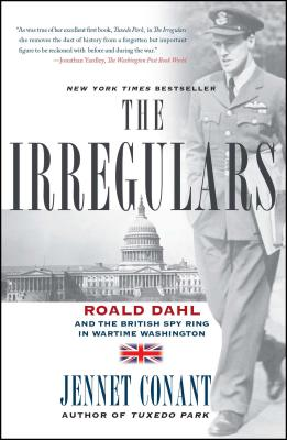 The Irregulars: Roald Dahl and the British Spy Ring in Wartime Washington Cover Image
