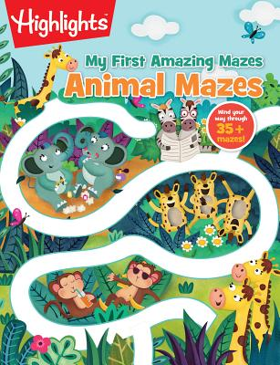 Animal Mazes (Highlights(TM) My First Amazing Mazes) Cover Image