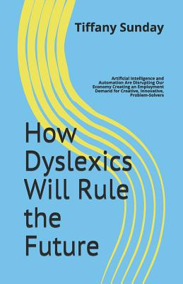 Cover for How Dyslexics Will Rule the Future