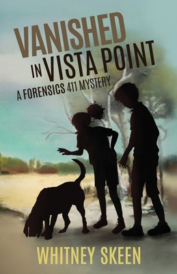 Vanished in Vista Point: a Forensics 411 mystery Cover Image