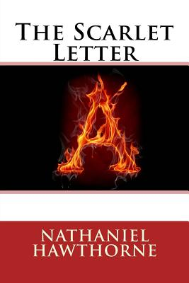an analysis of the american novel the scarlet letter by nathaniel hawthorne The scarlet letter, by nathaniel hawthorne, remains a classic work of american  literature this embedded video, a sparknotes cartoon summary.
