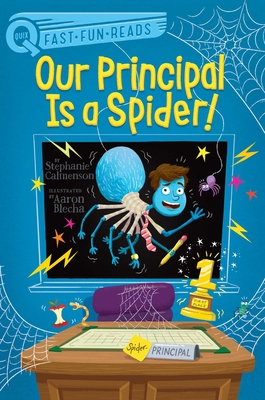 Cover for Our Principal Is a Spider! (QUIX)