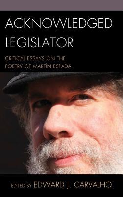 Acknowledged Legislator: Critical Essays on the Poetry of Martín Espada Cover Image