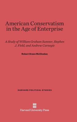American Conservatism in the Age of Enterprise (Harvard Political Studies #5) Cover Image