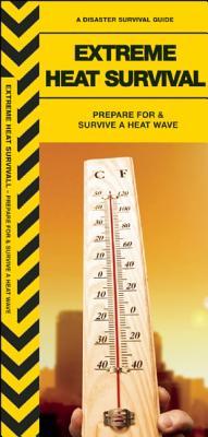 Extreme Heat Survival: Prepare for & Survive a Heatwave (Urban Survival) Cover Image