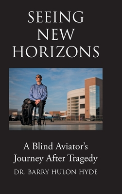 Seeing New Horizons: A Blind Aviator's Journey After Tragedy Cover Image