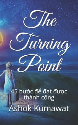 The Turning Point: 45 bước để đạt được thành công Cover Image