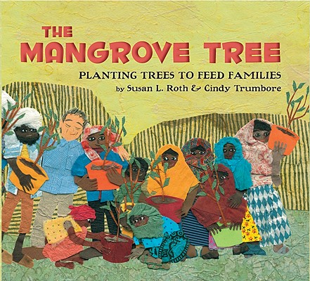 The Mangrove Tree: Planting Trees to Feed Families Cover Image