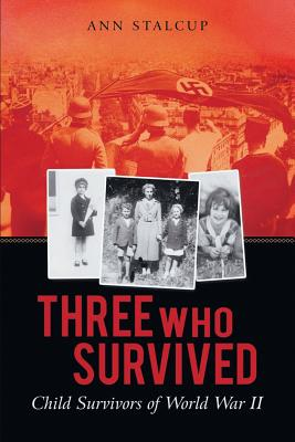 Three Who Survived: Child Survivors of World War II Cover Image