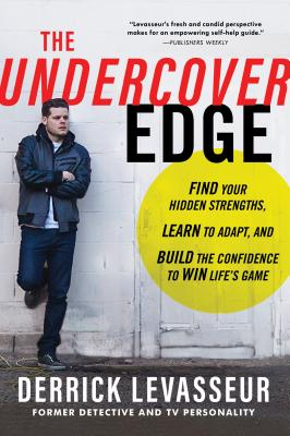 The Undercover Edge: Find Your Hidden Strengths, Learn to Adapt, and Build the Confidence to Win Life's Game Cover Image