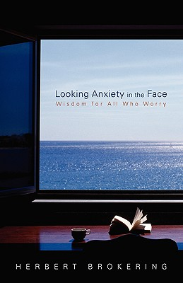 Looking Anxiety in the Face: Wisdom for All Who Worry (Living Well (Augsburg)) Cover Image