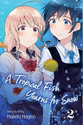 A Tropical Fish Yearns for Snow, Vol. 2 Cover Image