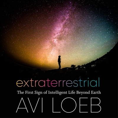 Extraterrestrial Lib/E: The First Sign of Intelligent Life Beyond Earth Cover Image