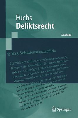 Deliktsrecht: Eine Nach Anspruchsgrundlagen Geordnete Darstellung Des Rechts der Unerlaubten Handlungen Und der Gefahrdungshaftung (Springer-Lehrbuch) Cover Image