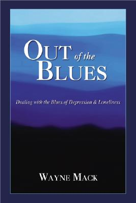 Out of the Blues: Dealing with the Blues of Depression and Loneliness Cover Image