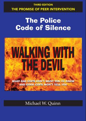 Walking With the Devil: The Police Code of Silence - The Promise of Peer Intervention: What Bad Cops Don't Want You to Know and Good Cops Won't Tell You. Cover Image