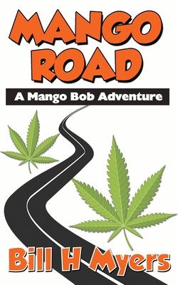 Mango Road: A Mango Bob Adventure Cover Image