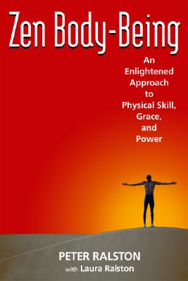 Zen Body-Being: An Enlightened Approach to Physical Skill, Grace, and Power Cover Image