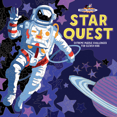 Star Quest: Extreme Puzzle Challenges for Clever Kids (Puzzle Masters) Cover Image